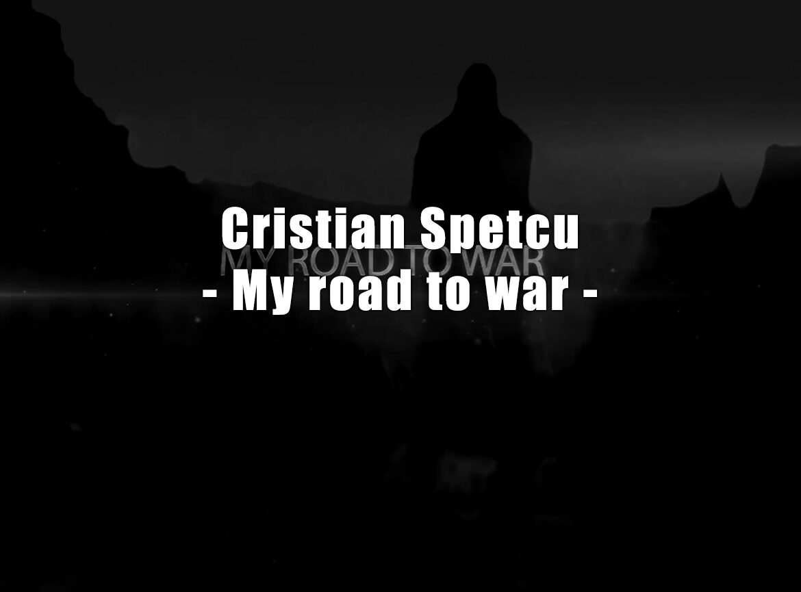 Cristian Spetcu -  My road to war
