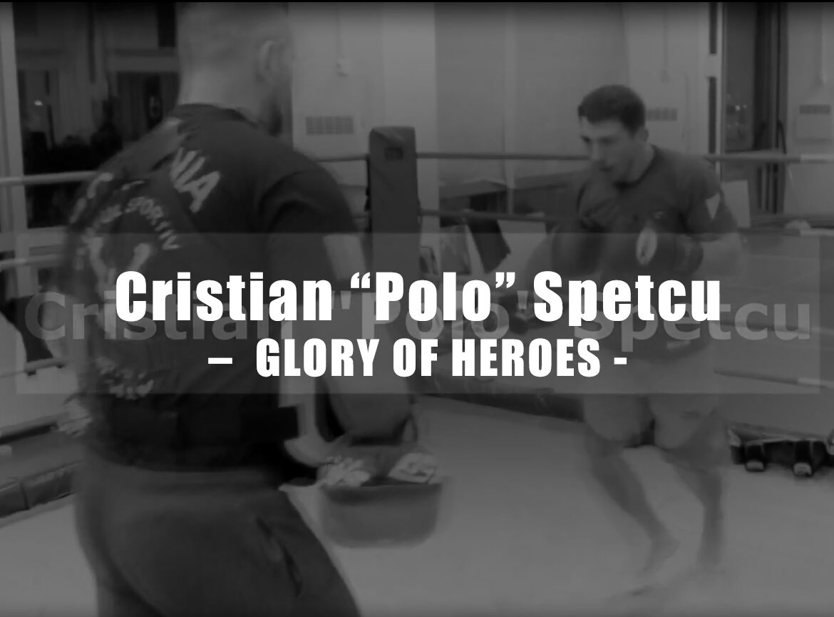 "Cristian ""Polo"" Spetcu – ""GLORY OF HEROES"""